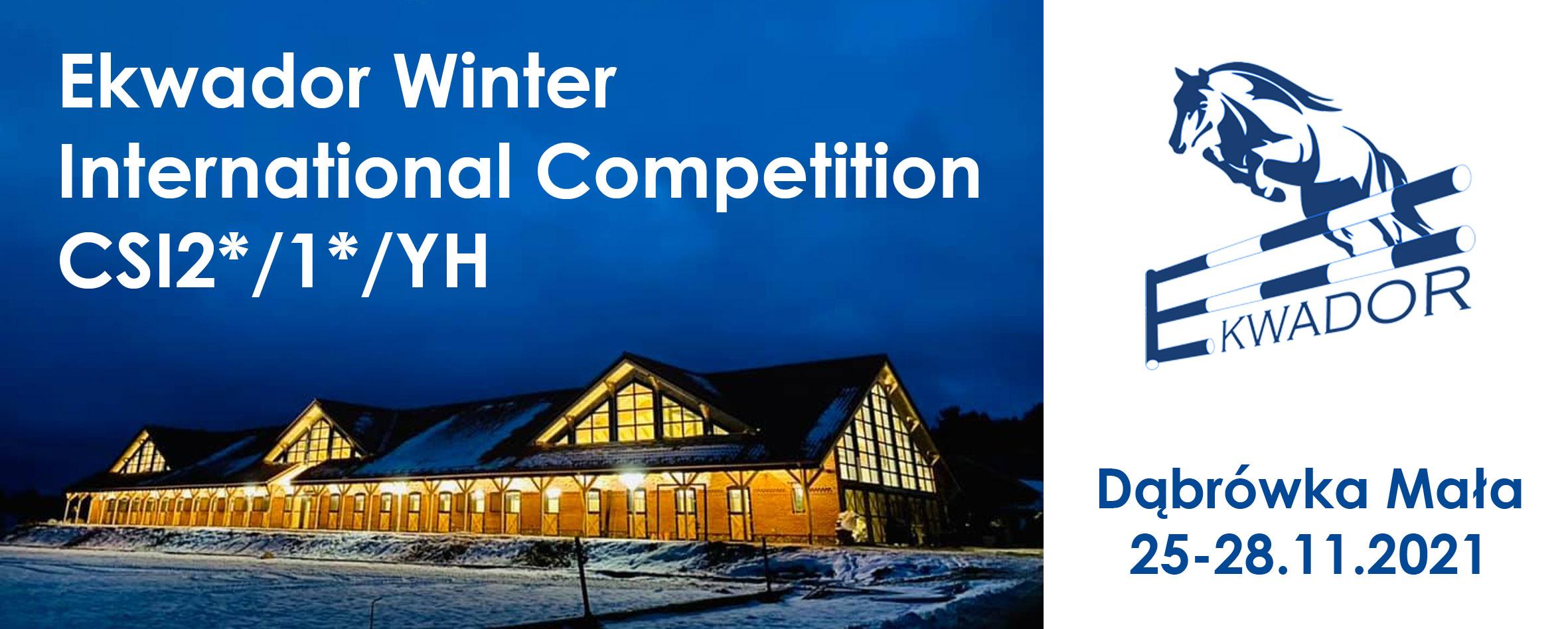 Ekwador Winter International Competition Dąbrówka Mała CSI2*/1*/YH